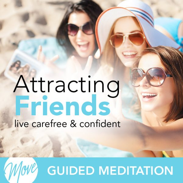 Attracting Friends Guided Meditation