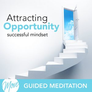 Attracting Opportunity Guided Meditation