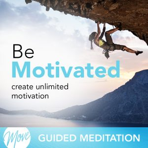 Be Motivated Guided Meditation