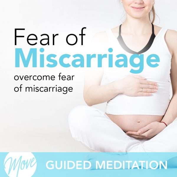 Fear or Miscarriage Guided Meditation