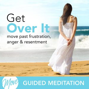 Get Over It Guided Meditation