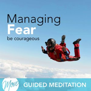 Managing Fear Guided Meditation