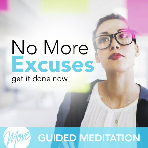No More Excuses Guided Meditation