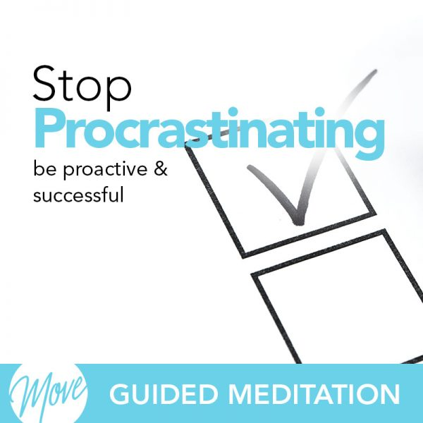 Stop Procrastinating Guided Meditation