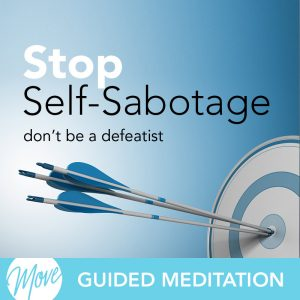 Stop Self-Sabotage Guided Meditation