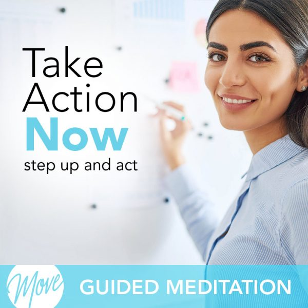 Take Action Now Guided Meditation