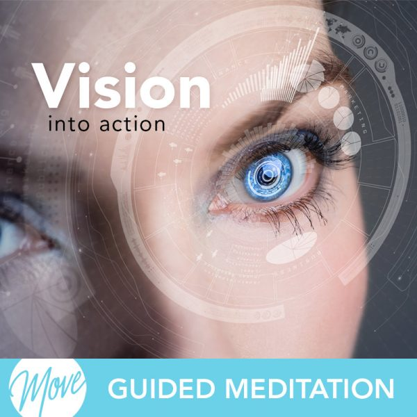 Vision into Action Guided Meditation